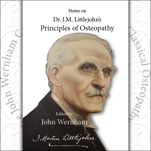 Notes on Dr. J.M. Littlejohn's Principles of Osteopathy