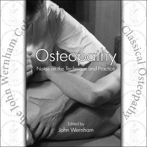 Osteopathy Notes on the Technique and Practice